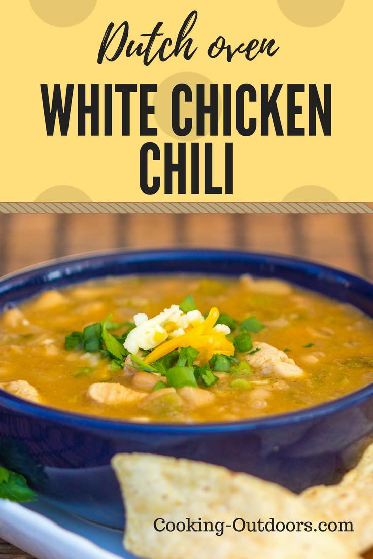 Dutch Oven White Chicken Chili Recipe Cooking Outdoors